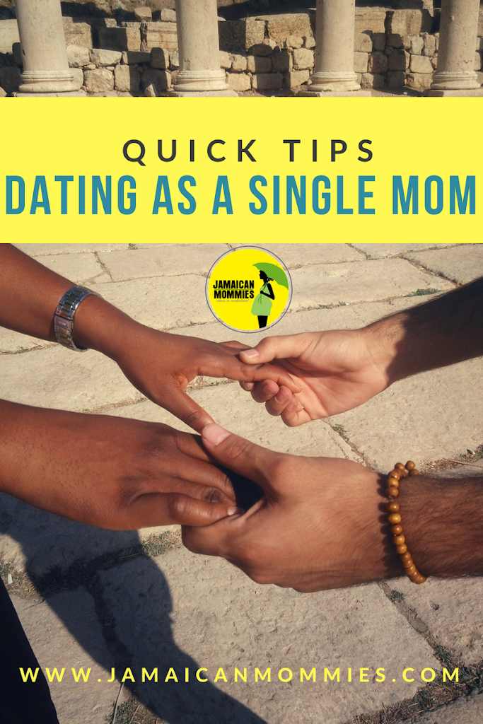 Quick Tips for dating as a single mother.