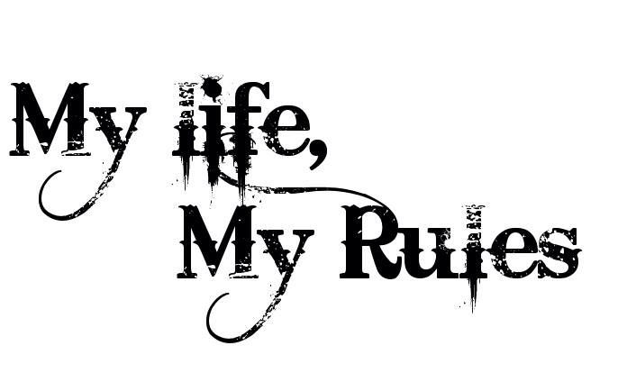 My rules.