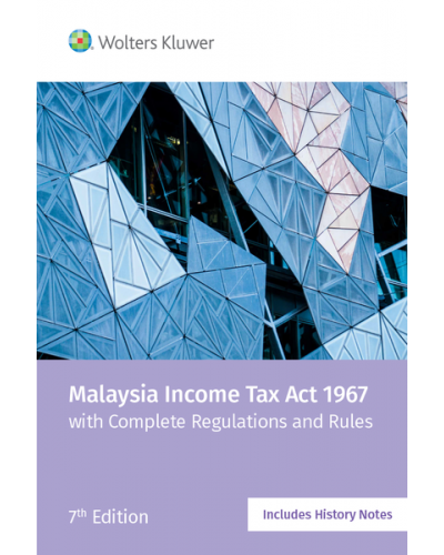 Malaysia Income Tax Act 1967 with complete Regulations and.