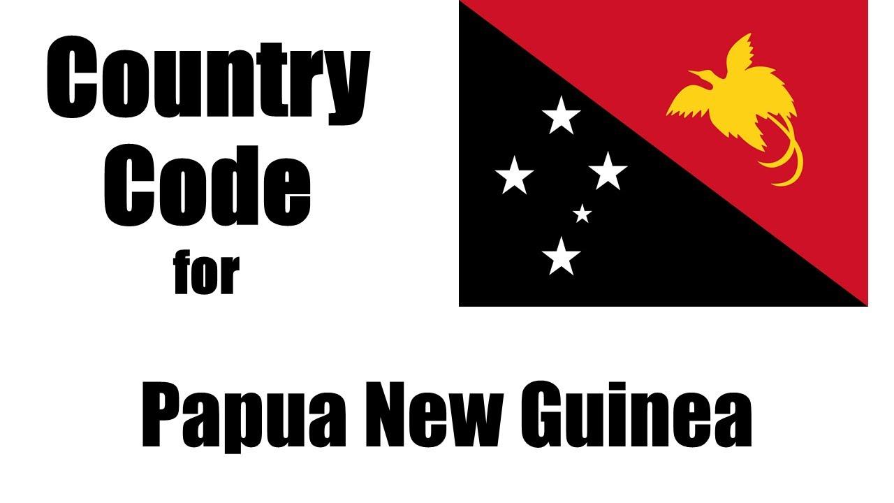 Papua New Guinea Dialing Code.