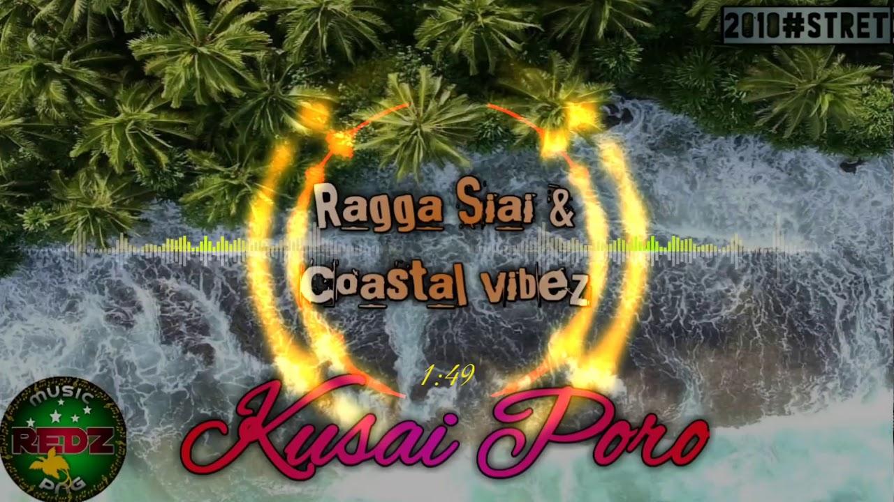 RAGGA SIAI KUSAI PORO, ft COASTAL VIBEZ PNG MUSIC 2018 YouTube.