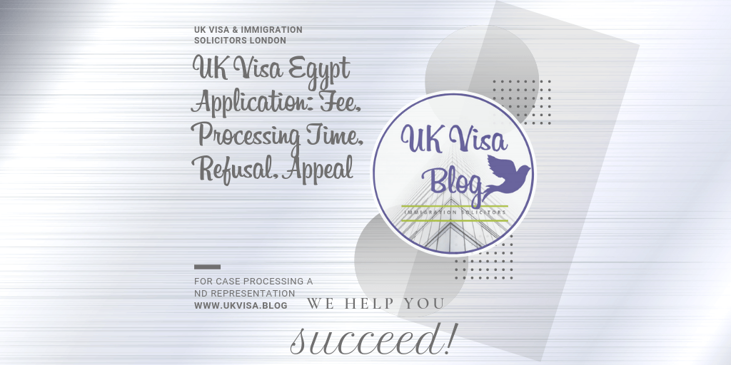 UK Visa Egypt: application fee, processing time and refusal rate.