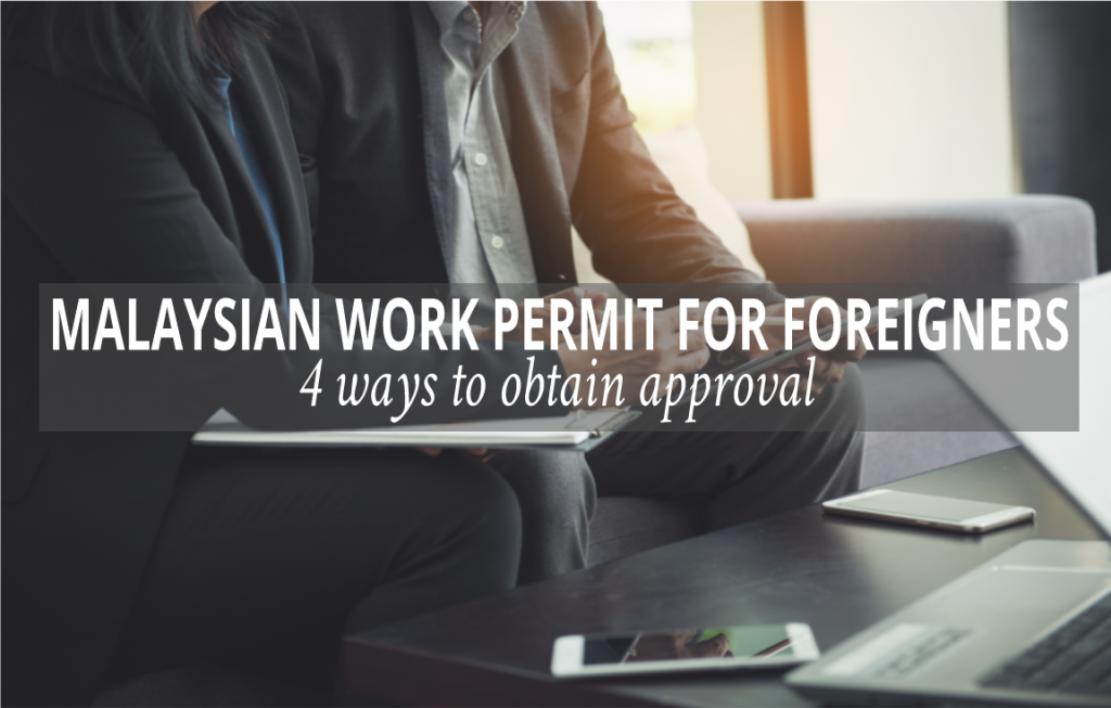 Malaysia Work Permit for Foreigners.