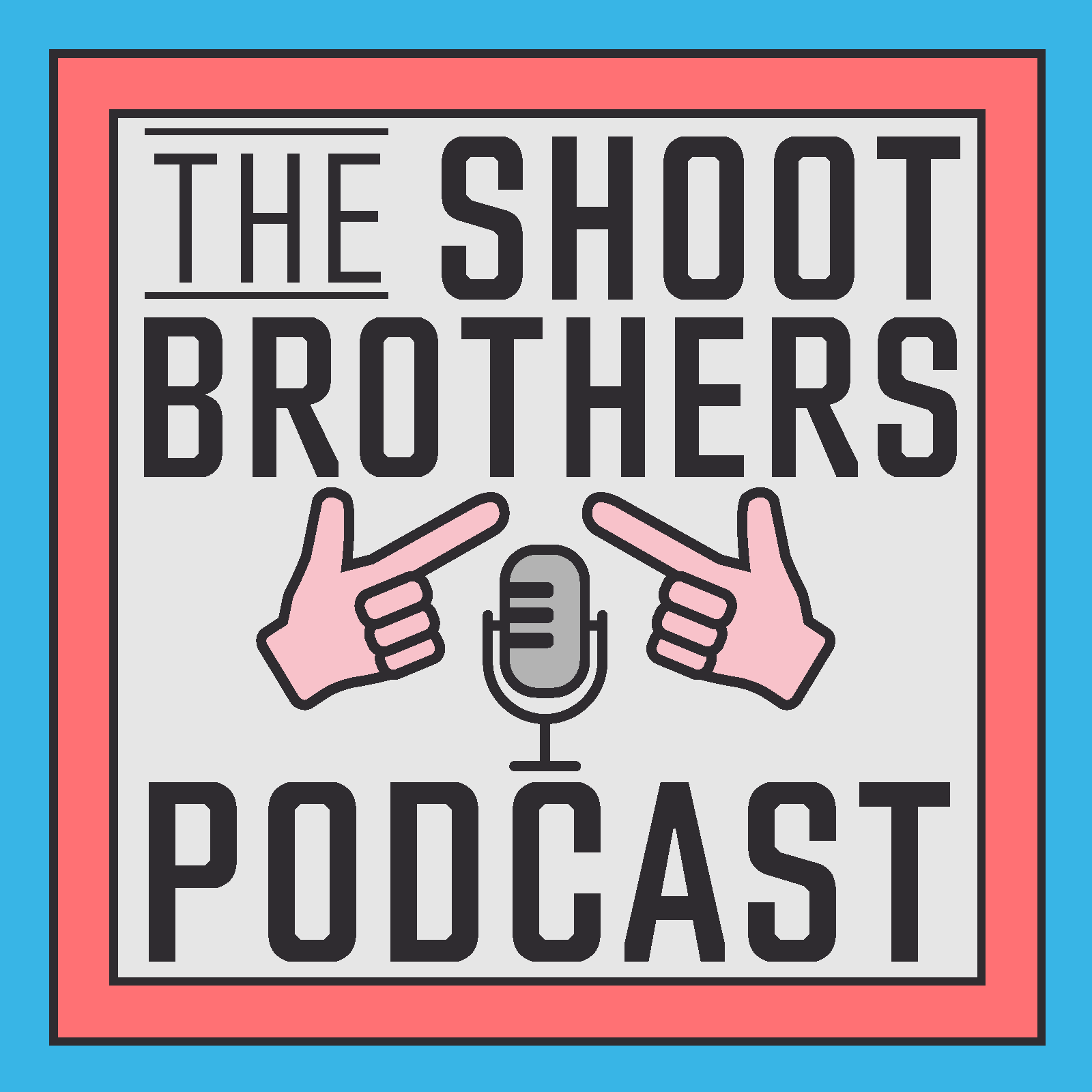 The Shoot Brothers Podcast.