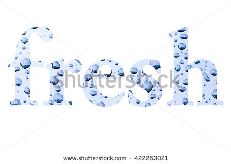 The Word Fresh Filled With Picture Of Drops Of Water On Polished.