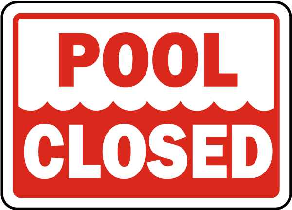 Pool Closed Sign.
