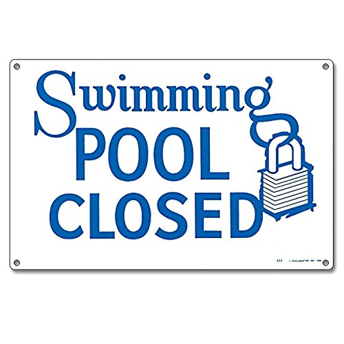 Poolmaster Sign for Residential or Commercial Swimming Pools, Swimming Pool  Closed.