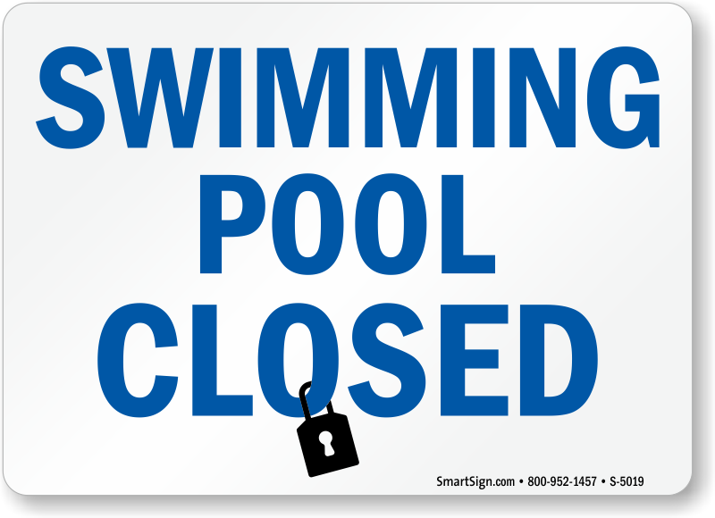 Swimming Pool Closed Sign.