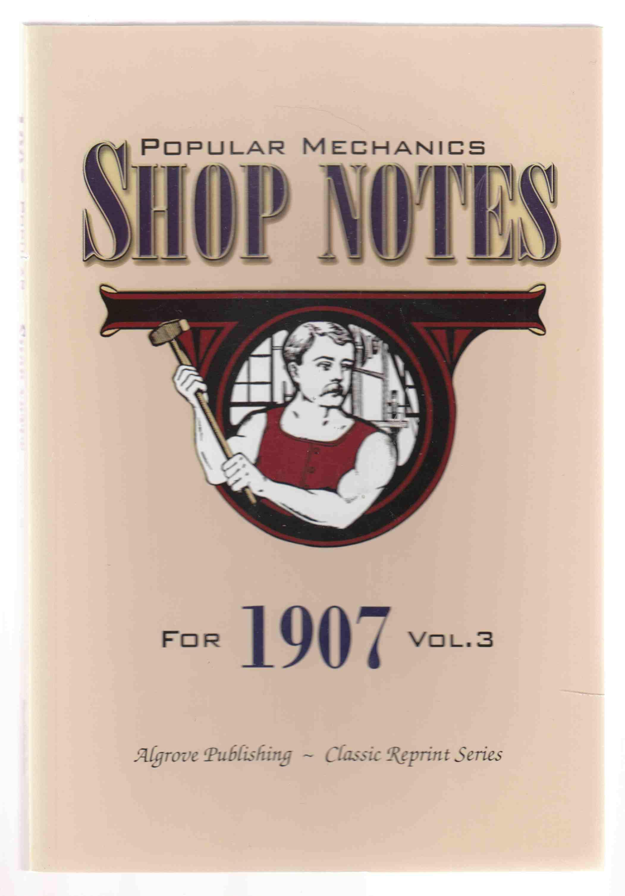 Popular Mechanics Shop Notes for 1908 Vol. 4.