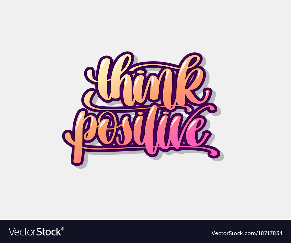 Think positive hand lettering graffiti logo poster.