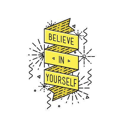 Belive in yourself Inspirational vector illustration.