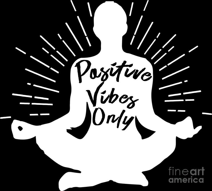 Yoga Shirt Positive Vibes Only Meditation Gift Tee.