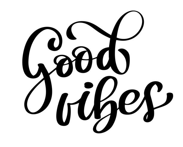 Good Vibes Brush Script Hand Drawn Typography Design.
