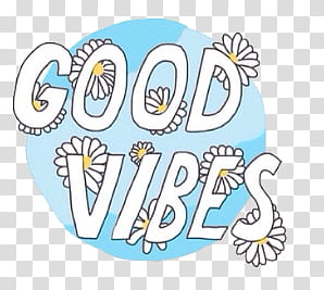 good vibes text transparent background PNG clipart.