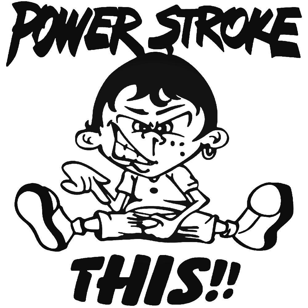Powerstroke This Funny Vinyl Decal Sticker BallzBeatz . com.