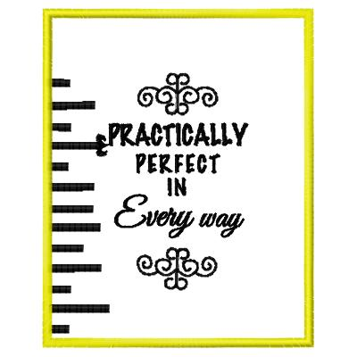 Sayings/Phrases, Practically Perfect in every way embroidery.