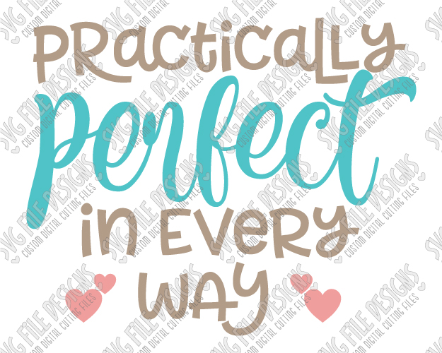 Practically Perfect In Every Way Cut File Set in SVG, EPS, DXF, JPEG, and  PNG.
