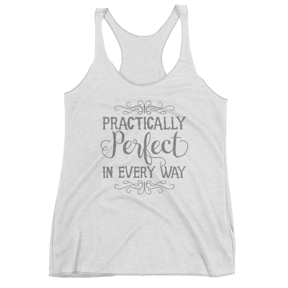 Practically Perfect In Every Way women\'s tank top!.