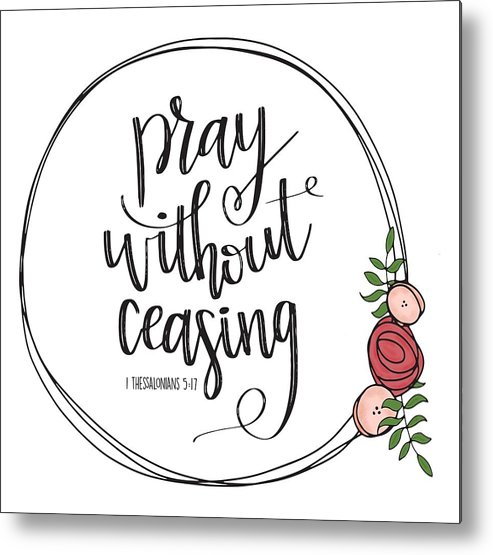Pray Without Ceasing Wreath Metal Print.