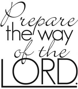 Prepare The Way Of The Lord.
