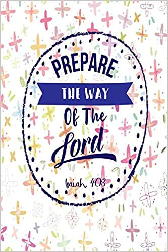 Prepare the Way of the Lord: Bible Verse Quote Cover.