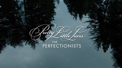Pretty Little Liars: The Perfectionists.