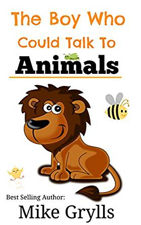 Books for Kids: The Boy Who Could Talk to Animals (Animal Books.