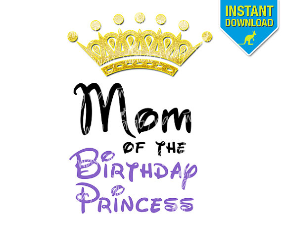 MOM of the Birthday Princess Crown Printable Iron On Transfer or.