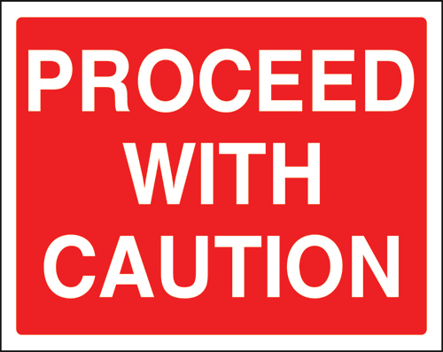 Proceed with caution sign.