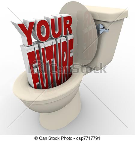 Clipart of Your Future Flushing Down Toilet Prospects at Risk.
