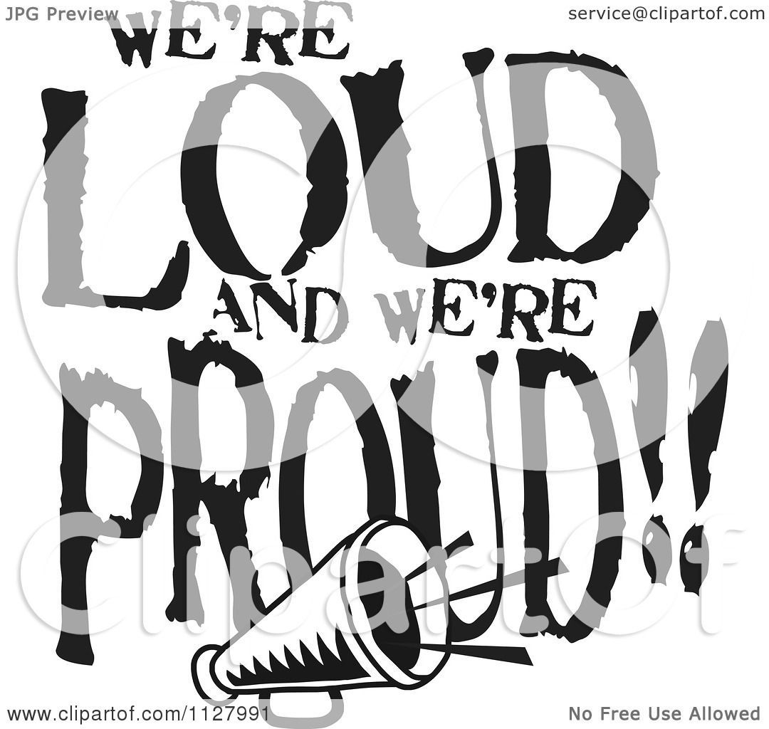 Clipart Of Black And White Were Loud And Were Proud.