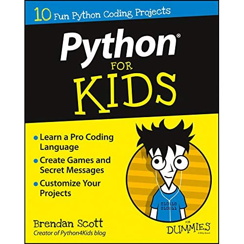 Python For Kids For Dummies: Brendan Scott: 9781119093107.