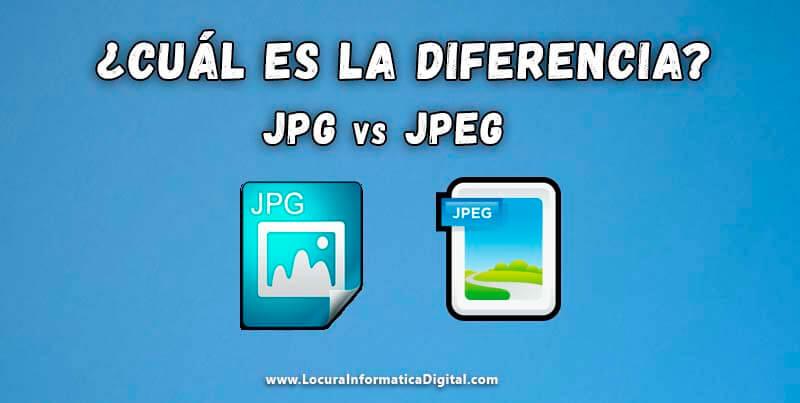 Cuál es la Diferencia entre un Archivos JPG y JPEG.