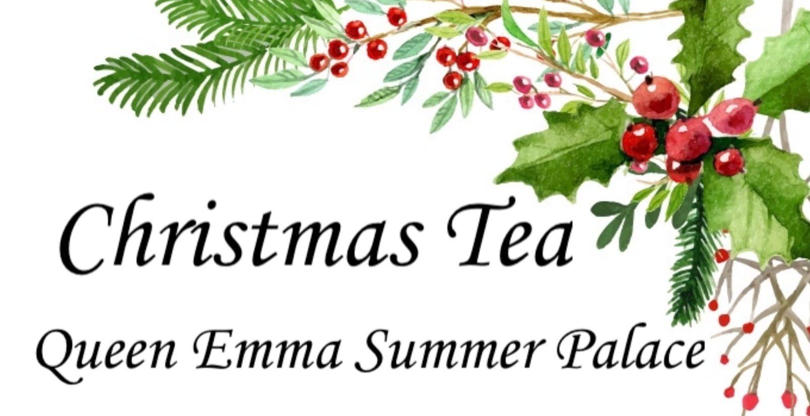 Annual Christmas Tea at Queen Emma.