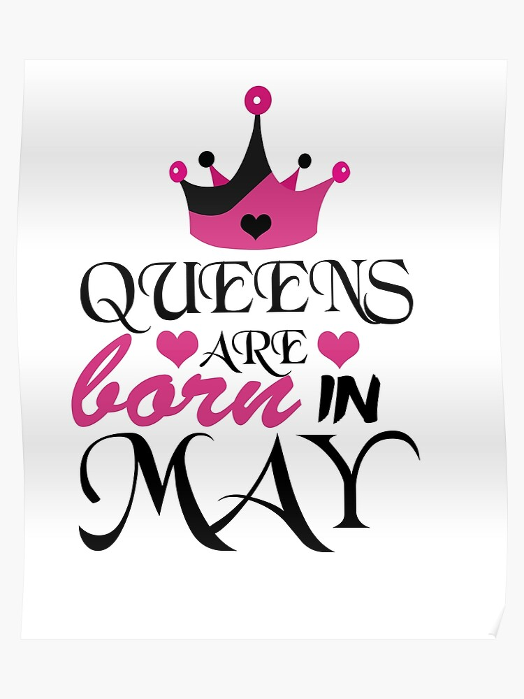 Queens are born in may mayborn girlfriend May month born T  shirt,mugs,hoodies,etc.