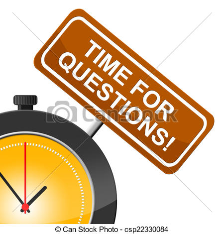Stock Illustration of Time For Questions Shows Frequently.