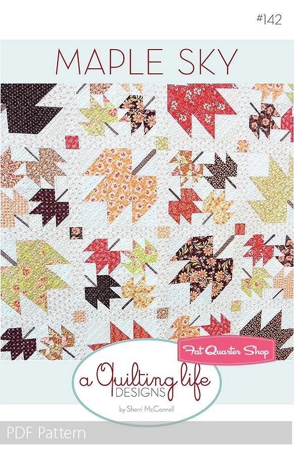 Maple Sky Downloadable PDF Quilt Pattern A Quilting Life Designs.