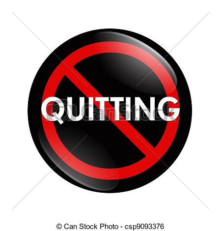 Stock Illustration of No Quitting button.