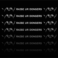 Raise Your Dongers.