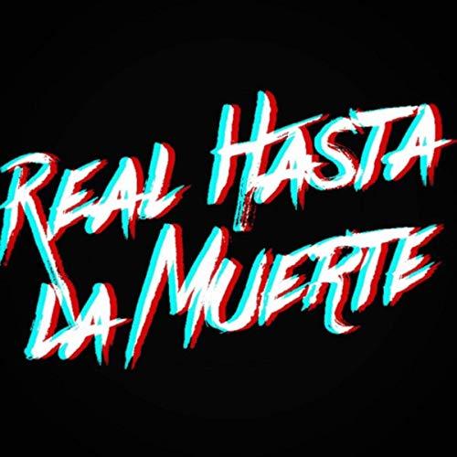 Real Hasta La Muerte by El Chulay and El Indio La MarK.