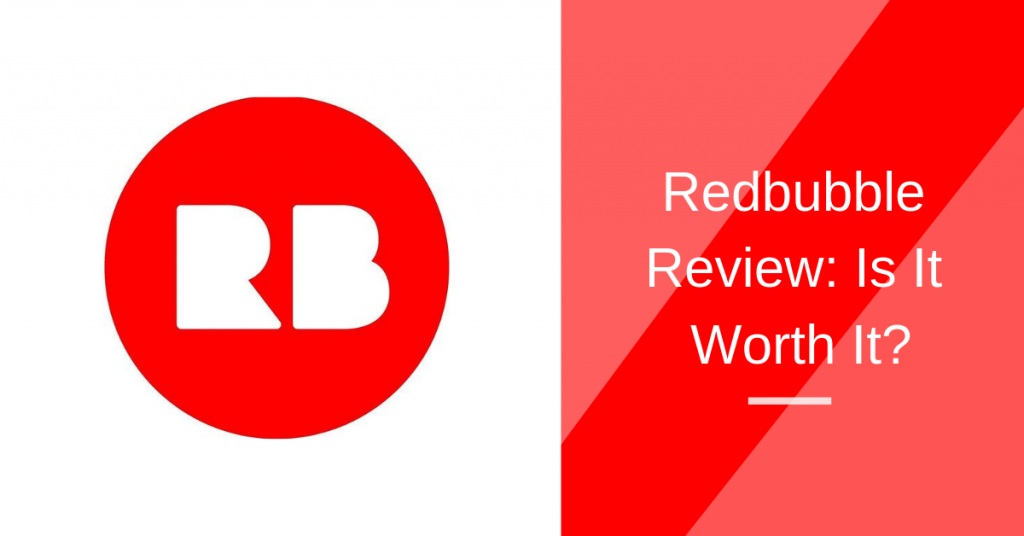 Redbubble Review: Is It Worth It?.