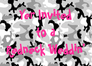 Redneck Wedding Invitations.