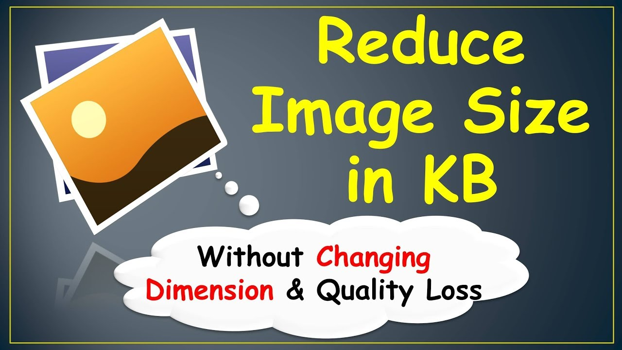 How To Reduce Image Size in KB without Losing Quality in.