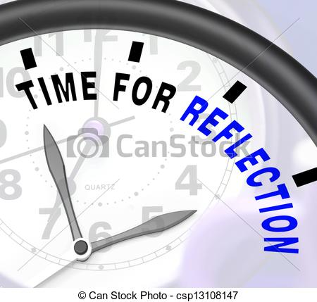 Stock Photo of Time For Reflection Message Means Ponder Or Reflect.