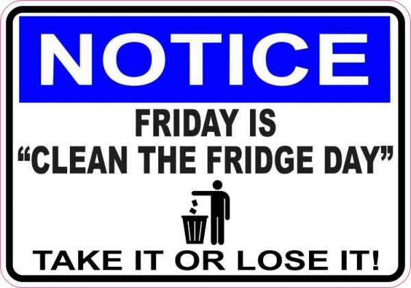 5in x 3.5in Notice Friday Is Clean the Fridge Day Sticker.