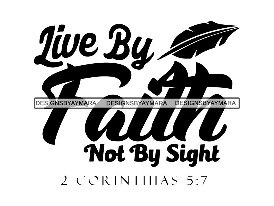 Live By Faith Bible Quotes God Lord Grateful .SVG .PNG .JPG .EPS Vector  Clipart Silhouette Cutting Cut Cricut.