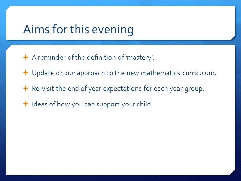 Welcome to our Maths Evening. Aims for this evening  A reminder.