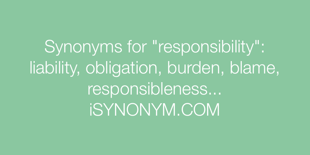 Synonyms for responsibility.