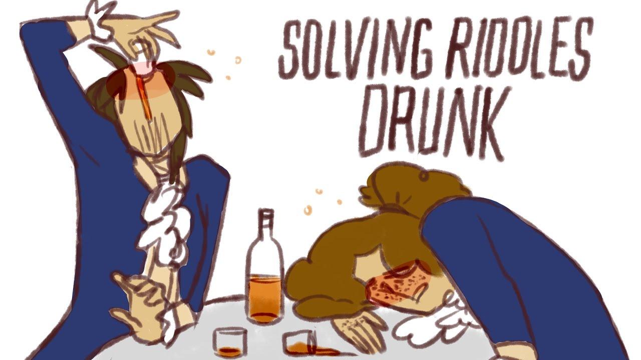 Revolutionists Drunkedly Solve Riddles.