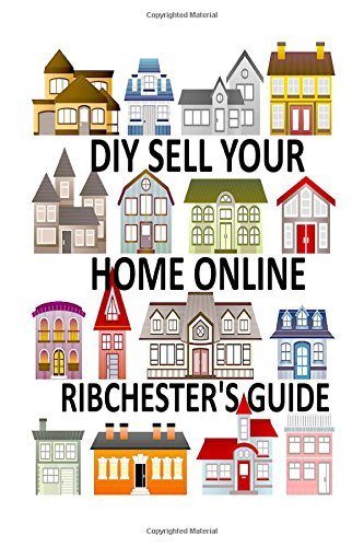 DIY Sell your home online Ribchester's Guide: DIY Sell your home.